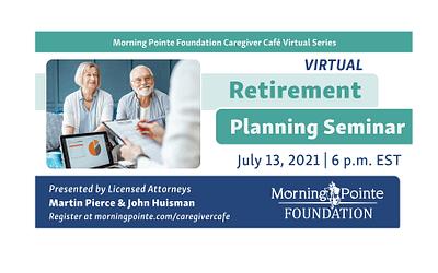Morning Pointe Foundation Presents Virtual Seminar On Retirement Planning