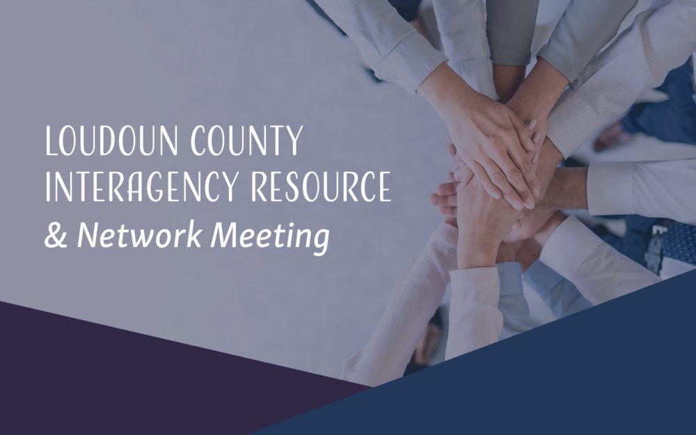 Loudoun County Interagency Resource & Network Meeting