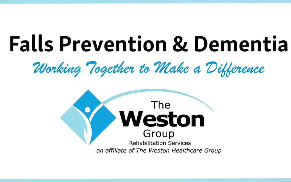 Falls Prevention & Dementia: Working Together to Make a Difference