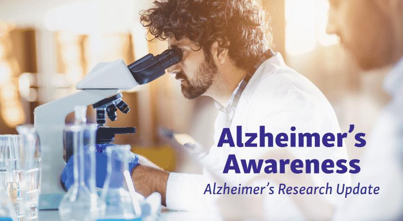 Alzheimer's Awareness – Research Update