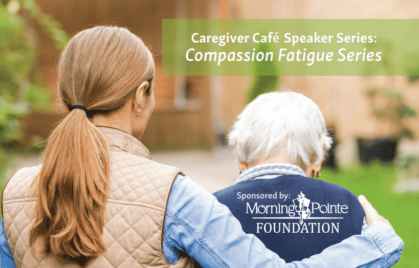 "Morning Pointe Hosts ""Caregiver Compassion Fatigue Series"""