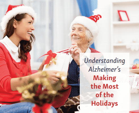 Understanding Alzheimer's – Making the Most of the Holidays