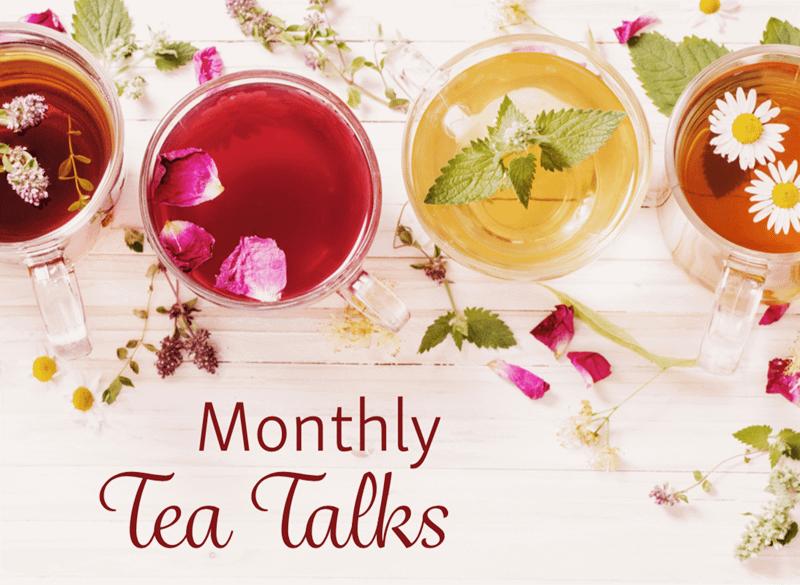 Monthly Tea Talks