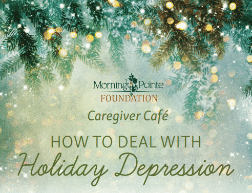 Morning Pointe Hosts Caregiver Cafe – How to Deal with Holiday Depression
