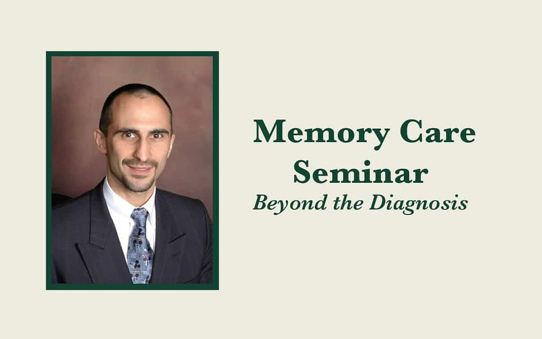 Memory Care Seminar: Beyond the Diagnosis